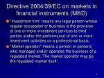 directive 2004 39 ec on markets in financial instruments mifid1