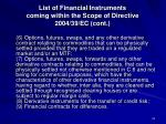 list of financial instruments coming within the scope of directive 2004 39 ec cont