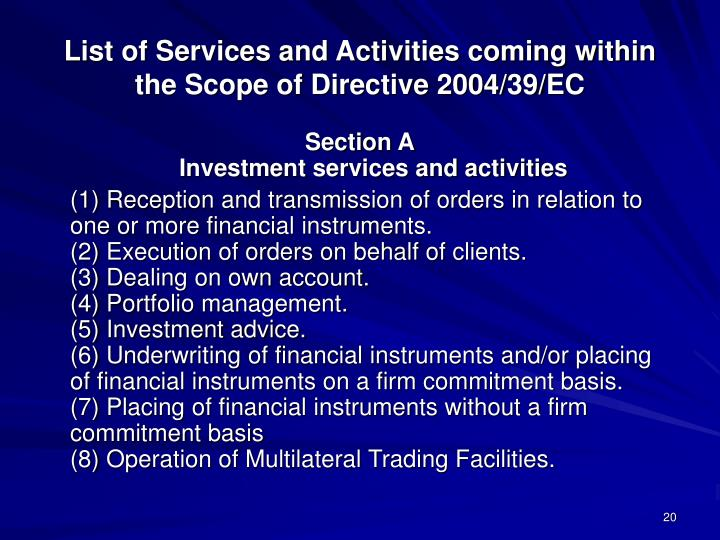 List of Services and Activities coming within the Scope of Directive 2004/39/EC