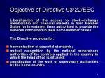objective of directive 93 22 eec