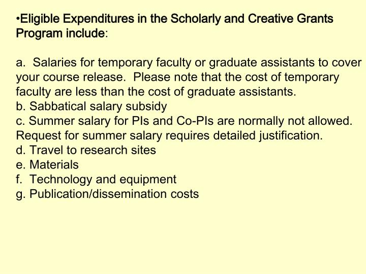 Eligible Expenditures in the Scholarly and Creative Grants Program include