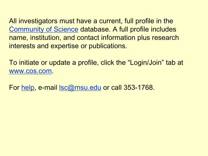 All investigators must have a current, full profile in the