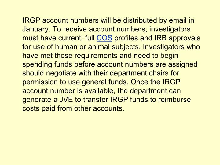 IRGP account numbers will be distributed by email in January. To receive account numbers, investigators must have current, full