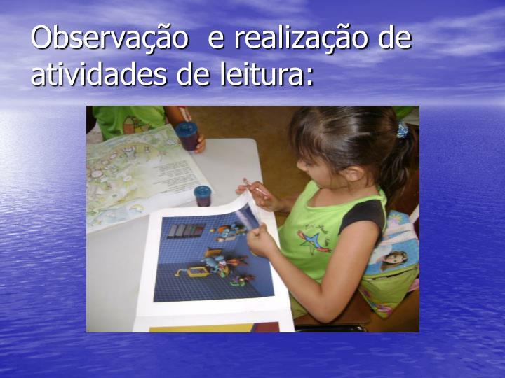 Observação  e realização de atividades de leitura: