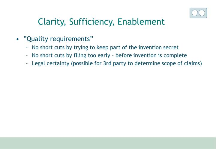 Clarity, Sufficiency, Enablement