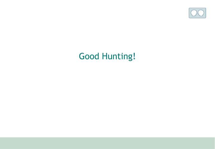 Good Hunting!