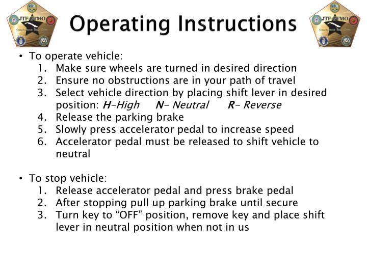 To operate vehicle: