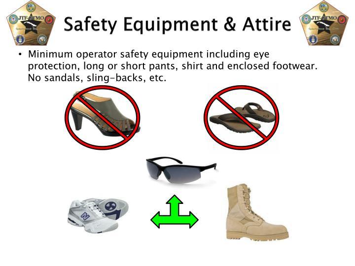 Minimum operator safety equipment including eye