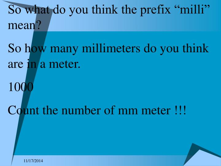 """So what do you think the prefix """"milli"""" mean?"""