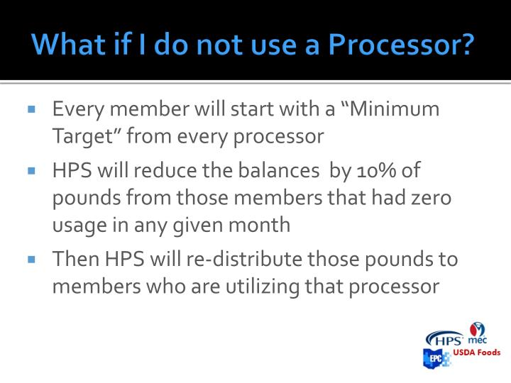 What if I do not use a Processor?