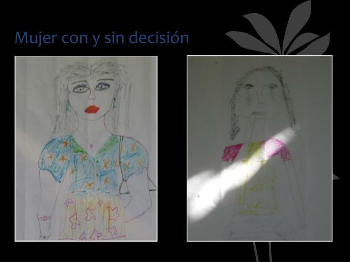Mujer con y sin decisión