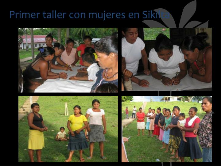 Primer taller con mujeres en Sikilta