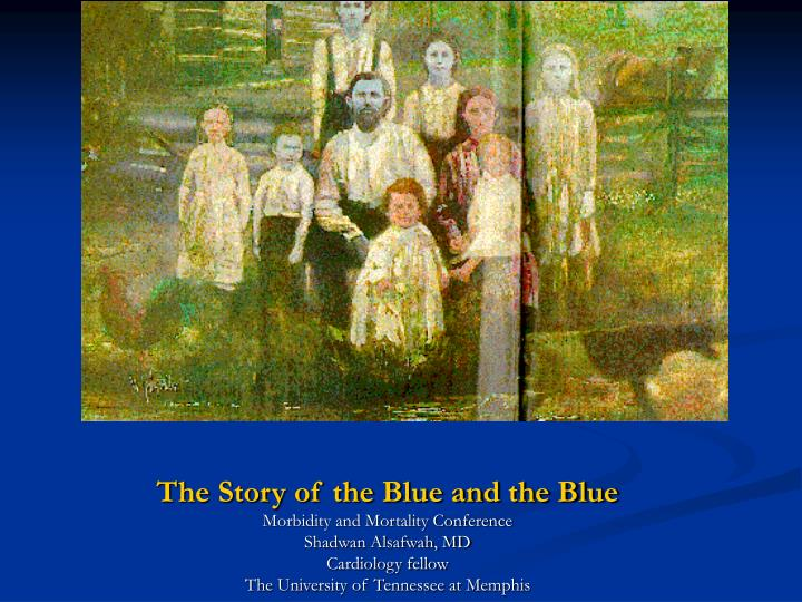 The Story of The Blue and The Blue