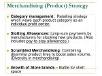 merchandising product strategy