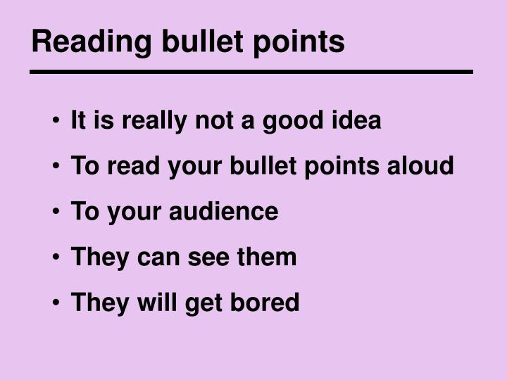 Reading bullet points