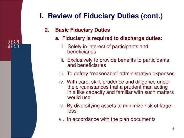 I.  Review of Fiduciary Duties (cont.)