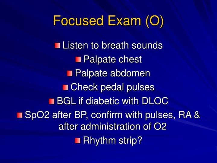 Focused Exam (O)