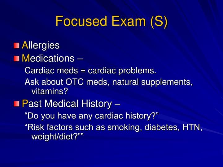 Focused Exam (S)