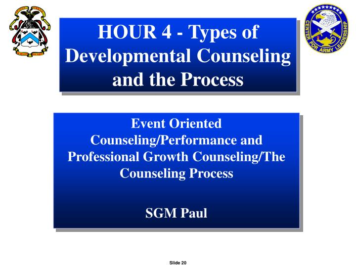 HOUR 4 - Types of Developmental Counseling and the Process