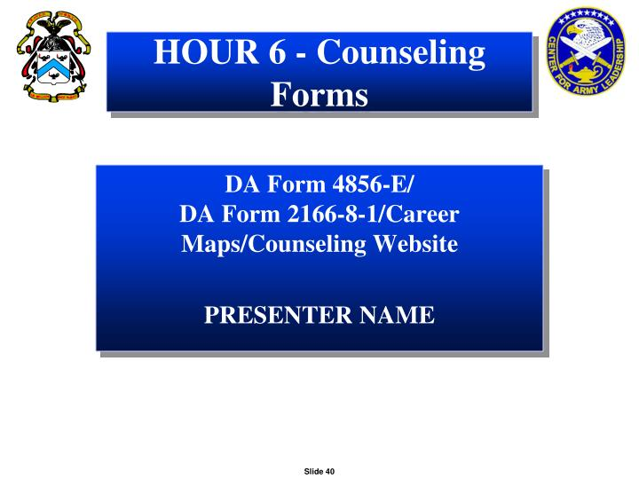 HOUR 6 - Counseling Forms
