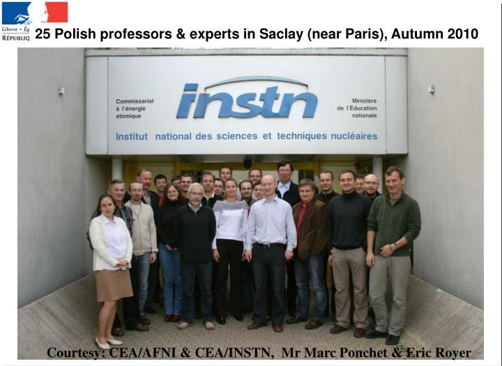 25 Polish professors & experts in Saclay (near Paris), Autumn 2010