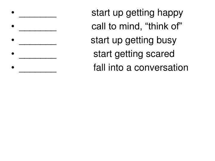 _______      start up getting happy