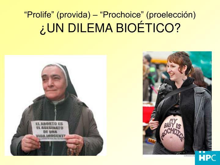 """Prolife"" (provida) – ""Prochoice"" (proelección)"
