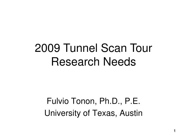 2009 Tunnel Scan Tour Research Needs