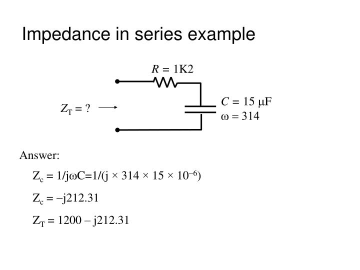 Impedance in series example
