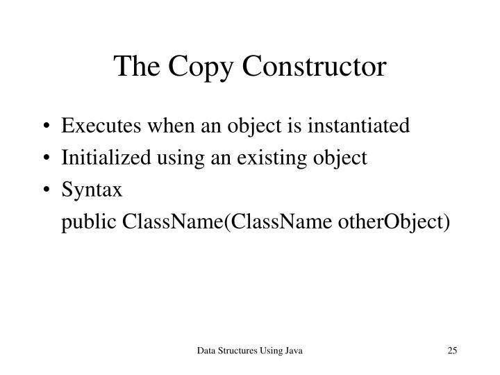 The Copy Constructor