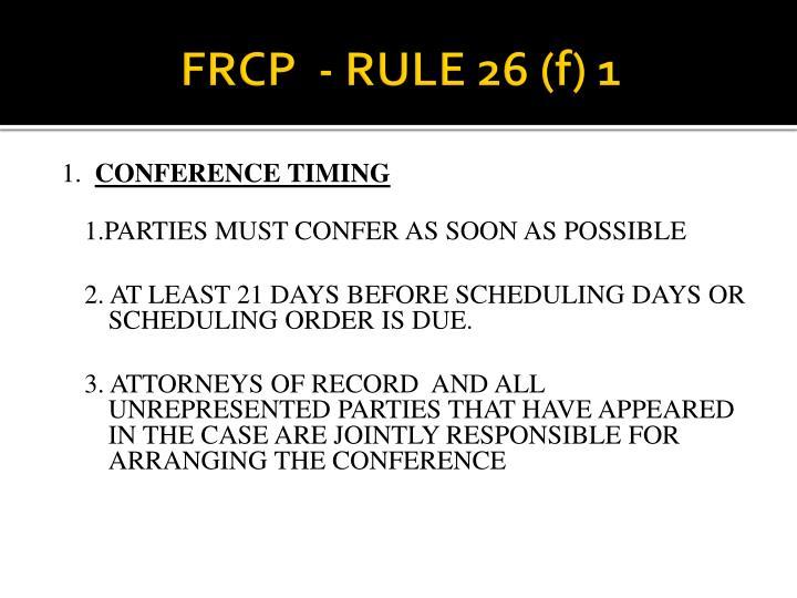 FRCP  - RULE 26 (f) 1