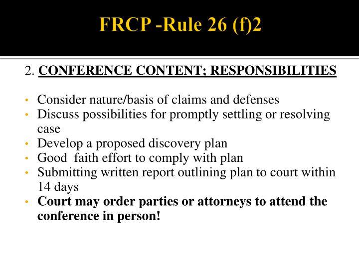 FRCP -Rule 26 (f)2