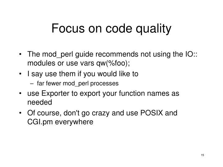 Focus on code quality