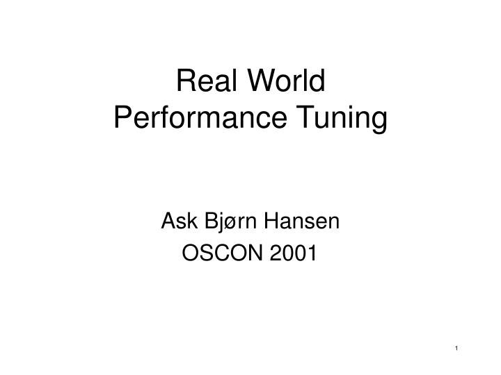 real world performance tuning
