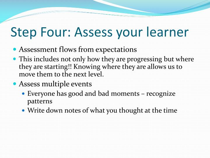 Step Four: Assess your learner