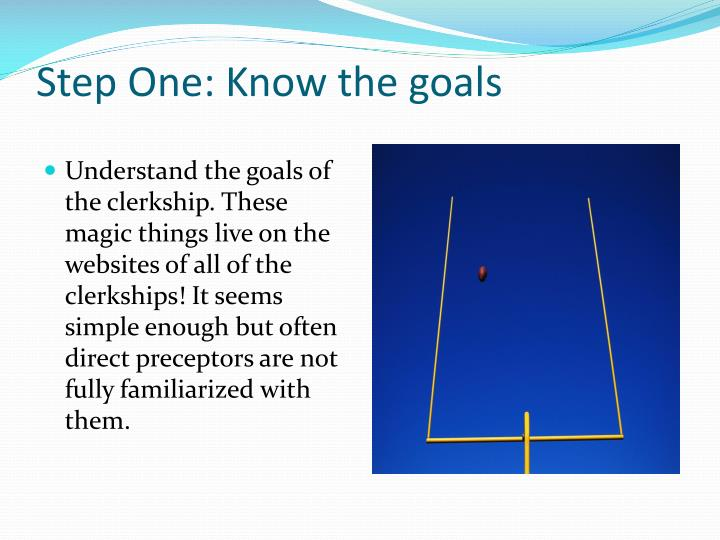Step One: Know the goals