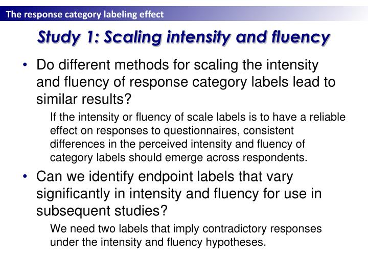 Study 1: Scaling intensity and fluency