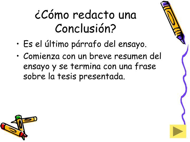 ¿Cómo redacto una Conclusión?