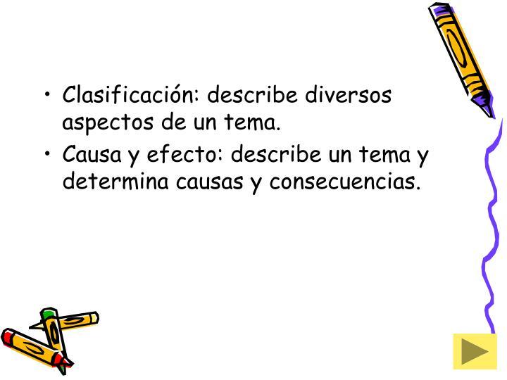 Clasificación: describe diversos aspectos de un tema.