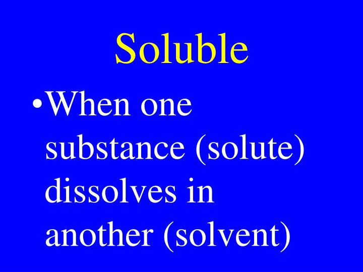 Soluble
