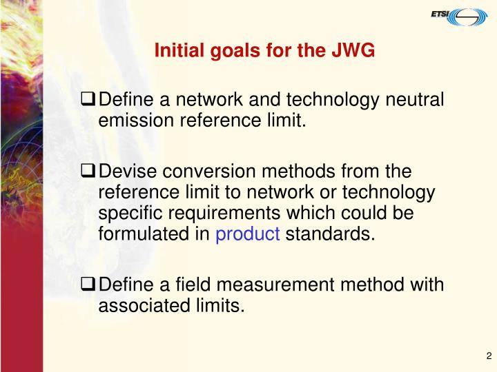 Initial goals for the JWG