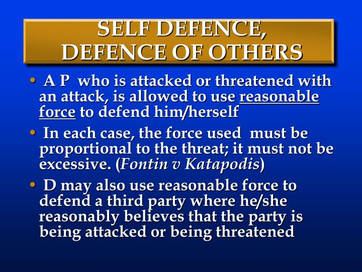 SELF DEFENCE, DEFENCE OF OTHERS