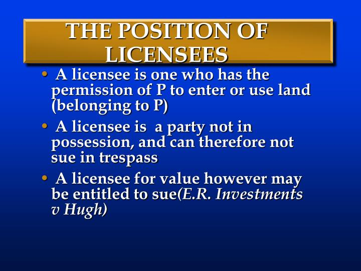 THE POSITION OF LICENSEES