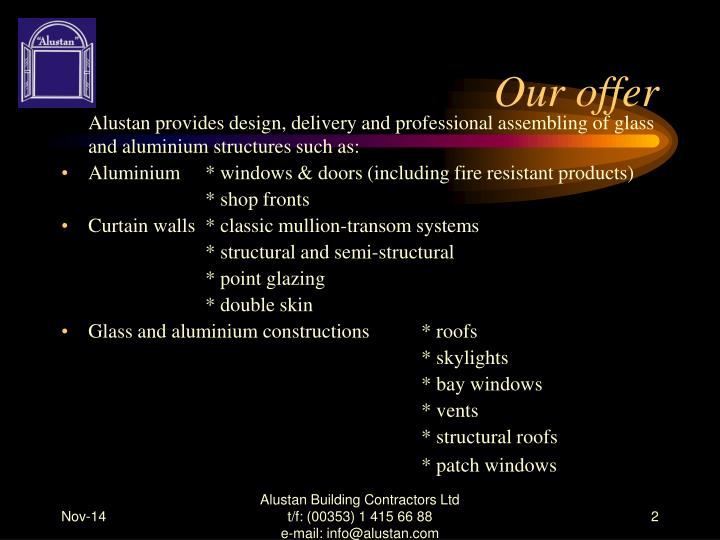 Our offer