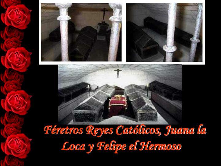 Féretros Reyes Católicos, Juana la