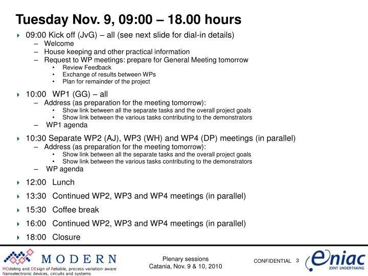 Tuesday Nov. 9, 09:00 – 18.00 hours