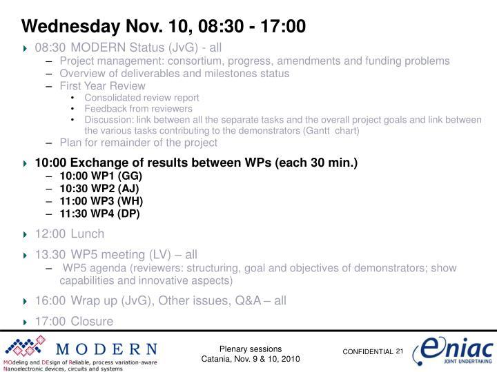 Wednesday Nov. 10, 08:30 - 17:00