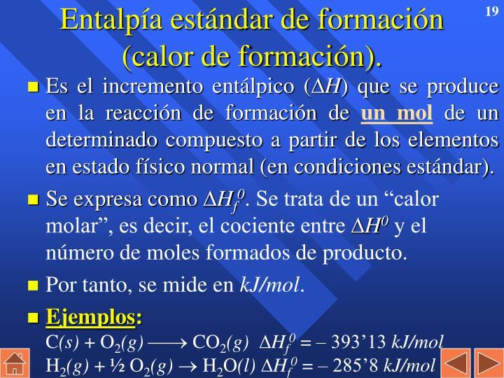 Entalpía estándar de formación (calor de formación).