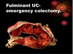 fulminant uc emergency colectomy