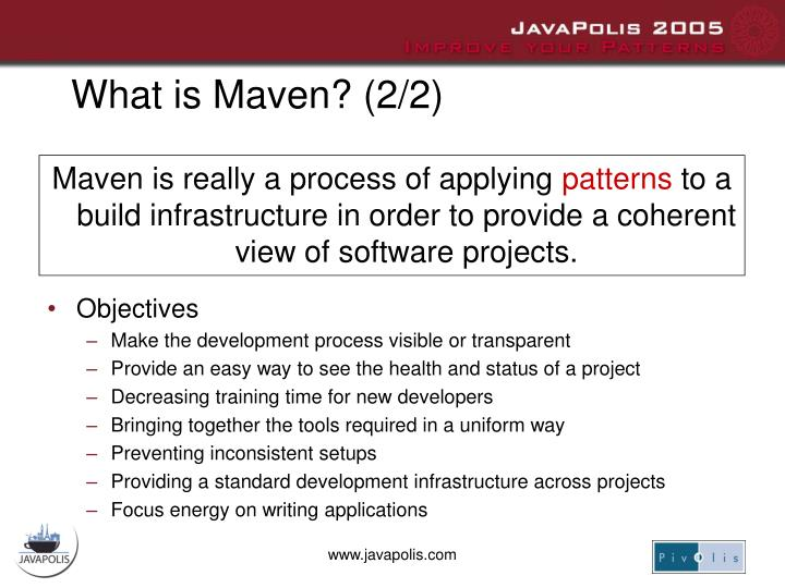 What is Maven? (2/2)